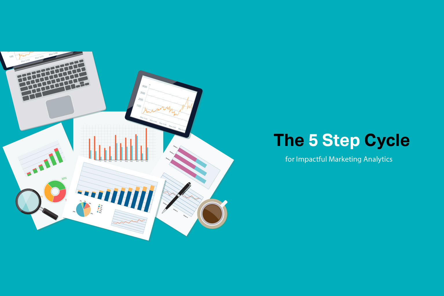 5 Step Cycle for Impactful Marketing Analytics