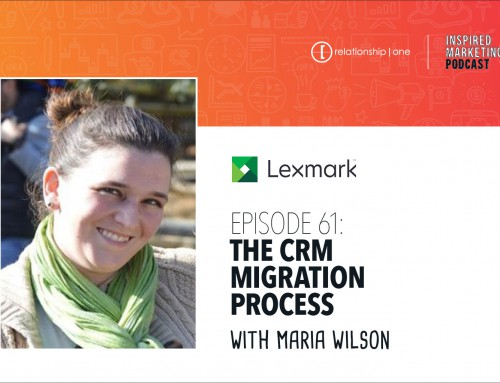 Inspired Marketing: Lexmark's Maria Wilson on the CRM Migration Process