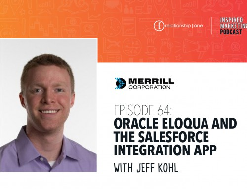 Inspired Marketing: Merrill Corporation's Jeff Kohl on Oracle Eloqua and the Salesforce Integration App