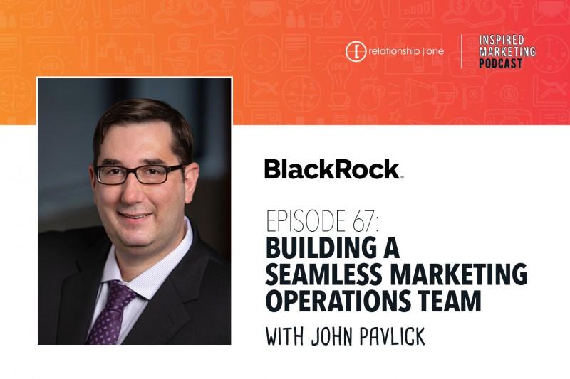 Inspired-Marketing-BlackRock-John-Pavlick-Marketing-Operations